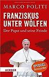 Franziskus unter Wölfen. Der Papst und seine Feinde (HERDER spektrum)