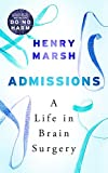 Admissions: A Life in Brain Surgery