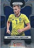 Prizm 2018Panini 240Sebastian Larsson Schweden Fußball Karte