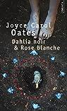 Dahlia noir & Rose blanche par Oates