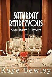 SATURDAY RENDEZVOUS: The Screenplay - RomCom