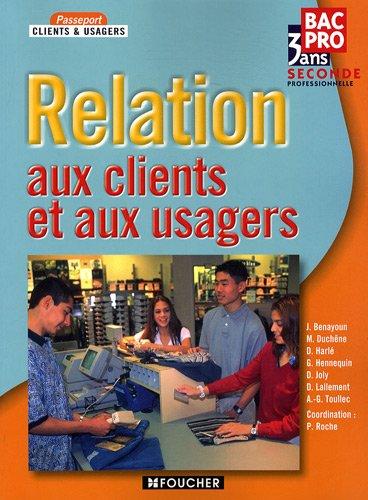 Relation aux clients et aux usagers 2e professionnelle Bac pro 3 ans