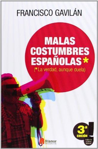 Malas Costumbres Españolas - 3ª Edición (Documentos (atanor))