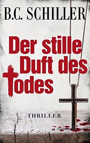 Der stille Duft des Todes - Thriller (Chefinspektor Tony Braun 4)