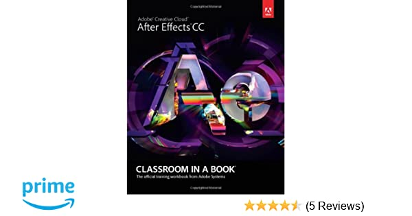 Adobe After Effects CC Classroom in a Book: Amazon co uk