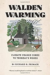 Walden Warming: Climate Change Comes to Thoreau's Woods by Richard B. Primack (2015-05-25)