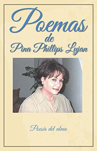 Poemas De Pina Phillips Lujan: Poesía Del Alma por Pina Phillips Lujan
