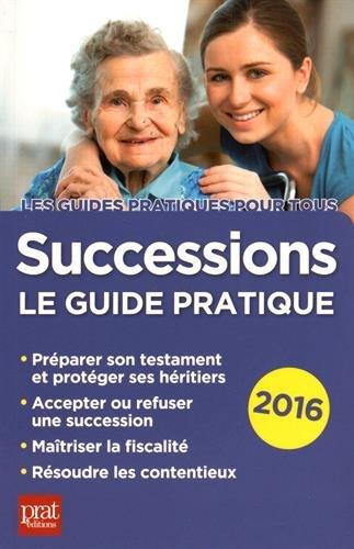 Successions 2016 : Le guide pratique par Sylvie Dibos-Lacroux