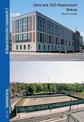 Orte der SED-Herrschaft Berlin (Sammelbände, Band 9)
