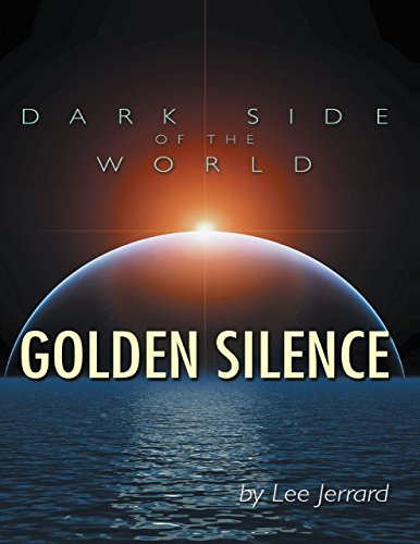 Dark Side of the World: Golden Silence by [Jerrard, Lee]