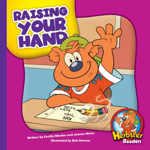 Raising Your Hand (Herbster Readers: The First Day of School: Level 2 Readers: Manners)