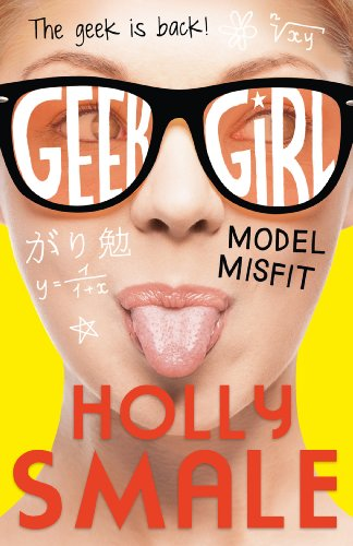 Model Misfit (Geek Girl, Book 2) (Geek Girl Series)