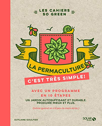 La permaculture, c'est très simple par Guylaine GOULFIER