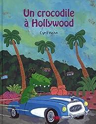 Un crocodile à Hollywood