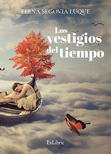 Los vestigios del tiempo por Elena Segovia Luque