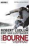 Der Bourne Verrat: Bourne 10 - Roman (JASON BOURNE, Band 10) - Robert Ludlum