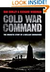 Cold War Command: The Dramatic Story...