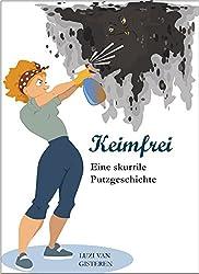 Keimfrei: Eine skurrile Putzgeschichte