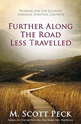 Further Along The Road Less Travelled by M. Scott Peck (2010-01-07)