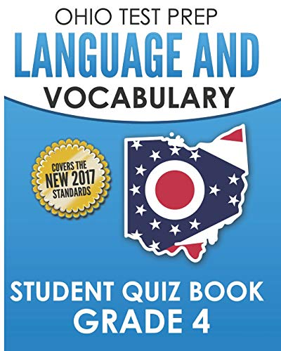 OHIO TEST PREP Language & Vocabulary Student Quiz Book Grade 4: Covers Revising, Editing, Vocabulary, Writing Conventions, and Grammar - Ohio Test Prep