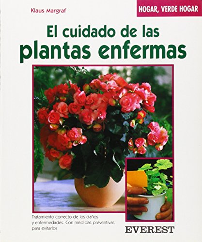 El cuidado de las plantas enfermas: Cuidados para que recobren la salud (Hogar, verde hogar) por Margraf  Klaus