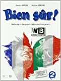 Bien sûr. Methode de langue et civilisation francaises. Con CD Audio. Per la Scuola media: 2