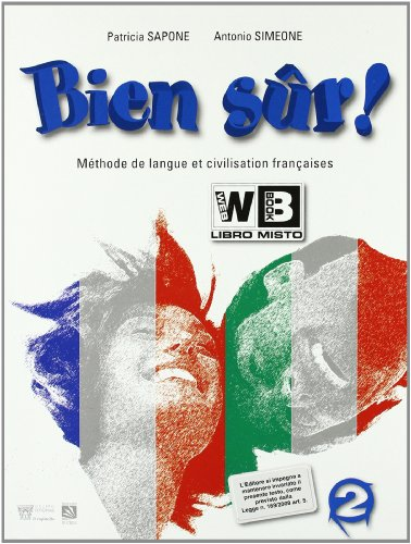 Bien sr. Methode de langue et civilisation francaises. Con CD Audio. Per la Scuola media: 2