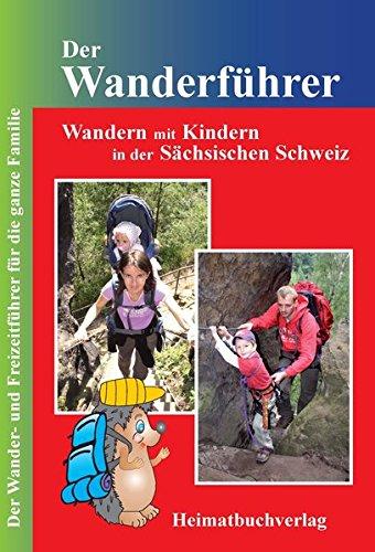Der Wanderführer: Wandern mit Kindern in der Sächsischen Schweiz