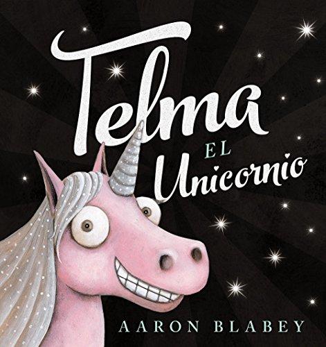 Telma, el unicornio (Primeros Lectores (1-5 Años) - Álbum Ilustrado) por Aaron Blabey
