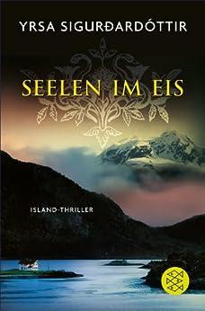 Seelen im Eis: Island-Thriller von [Sigurdardóttir, Yrsa]