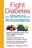 Best Supplements For Diabetes - Fight Diabetes with Vitamins and Antioxidants Review