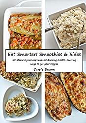 Eat Smarter! Smoothies and Sides (English Edition)