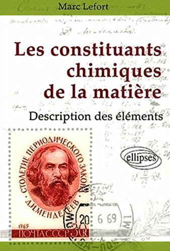Les constituants chimiques de la matière : Description des éléments chimiques