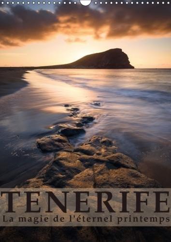 Tenerife La Magie De L'eternel Printemps 2018 par Raico Rosenberg