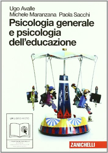 Psicologia generale e psicologia dell'educazione. Per le Scuole superiori. Con espansione online