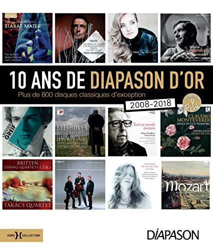 10 ans de Diapason d'or : Plus de 800 disques classiques d'exception (2008-2018)