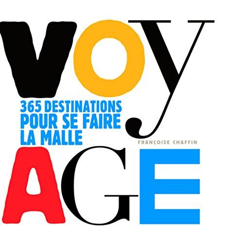 Voyage : 365 destinations pour se faire la malle par Françoise Chaffin