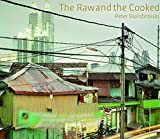 The raw and the cooked - Peter Bialobrzeski