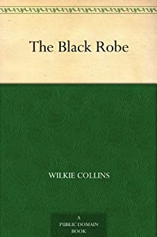 The Black Robe by [Collins, Wilkie]