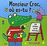 Monsieur Croc, où es-tu ?