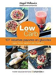 Low carb - 101 recettes pauvres en glucides