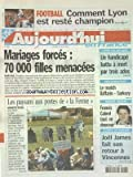 aujourd hui en france no 909 du 17 05 2004 mariages forcees 70 000 filles menacees les paysans aux portes de la ferme celebrites avec en tete jose bove un handicape battu a mort par trois ados le match raffarin sarkozy francis cabrel les