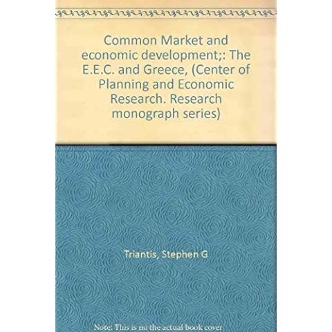 Common Market and economic development: The E.E.C. and Greece, (Center of Planning and Economic Research. Research monograph