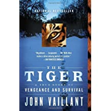 The Tiger: A True Story of Vengeance and Survival (Vintage Departures) by John Vaillant (2011-05-03)