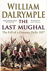 The Last Mughal: The Fall of Delhi, 1857 Paperback