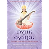 Myths of the Asanas: The Stories at the Heart of the Yoga Tradition (English Edition)