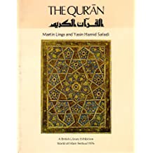 The Qur'an: Catalogue of an Exhibition of Qur'an Manuscripts at the British Library, 3 April-15 August 1976 (World of Islam Festival 1976)