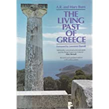 The Living Past of Greece: A Time-traveller's Tour of Historic and Prehistoric Places (Miscellaneous Series)