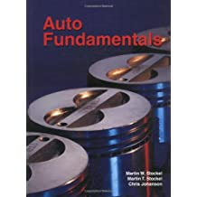 Auto Fundamentals: How and Why of the Design, Construction, and Operation of Automobiles : Applicable to All Makes of and Models