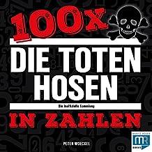 100 x - Die Toten Hosen in Zahlen